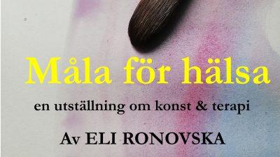 En akvarellmålning med textern: Måla för hälsa - En utställning om konst och terapi av Eli Ronovska